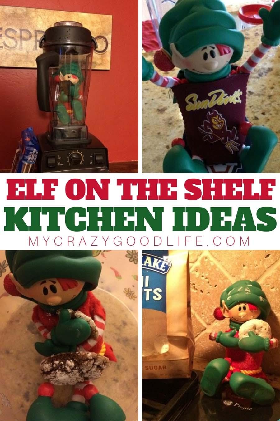 Elf On The Shelf Kitchen Ideas My Crazy Good Life