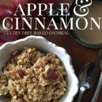 Gluten Free Baked Apple Cinnamon Oatmeal