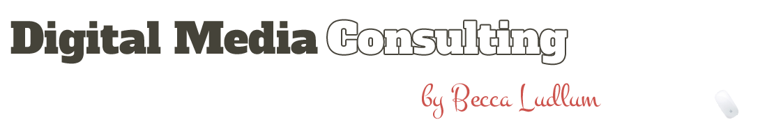 Digital Media Consulting by Becca Ludlum