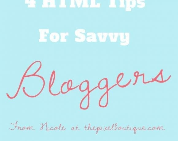 HTML Simplified: 4 HTML Tips For The Savvy Blogger
