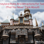 Disneyland Rides And Attractions For Tweens {That You Never Think About!}