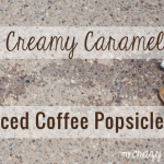 Creamy Caramel Iced Coffee Popsicles