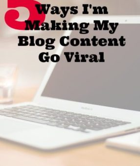 5 tips I'm making my blog content go viral