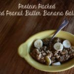Protein Packed Baked Peanut Butter Banana Oatmeal Recipe #DairyFree, #GlutenFree