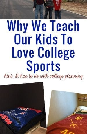 Why We Teach Our Kids To Love College Sports. Hint: It has to do with college planning!