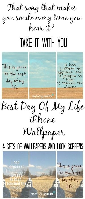 Best Day Of My Life iPhone Wallpaper