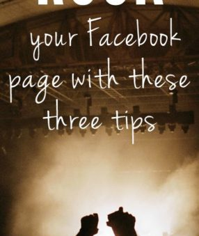 Rock your Facebook Page with these three tips