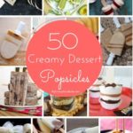 50 Creamy Dessert Popsicle Recipes