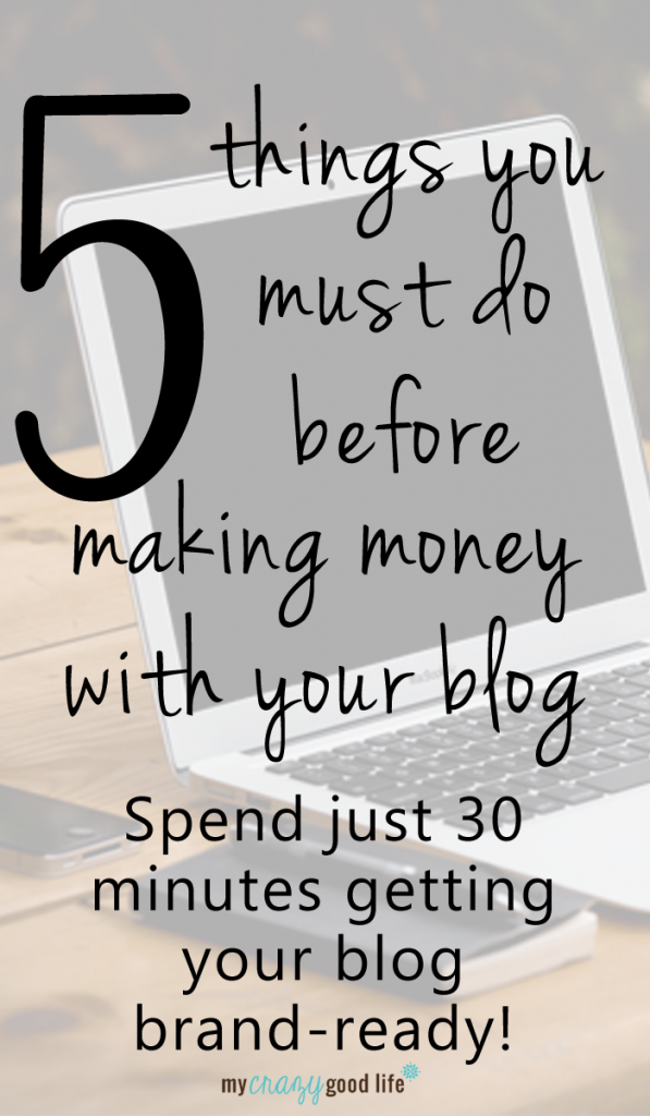 5 things you must do before making money with your blog
