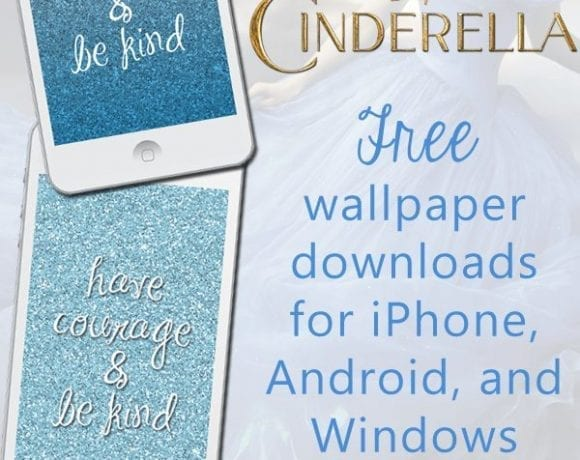 {Have Courage and Be Kind} Free Cinderella Wallpaper for Your Smartphone