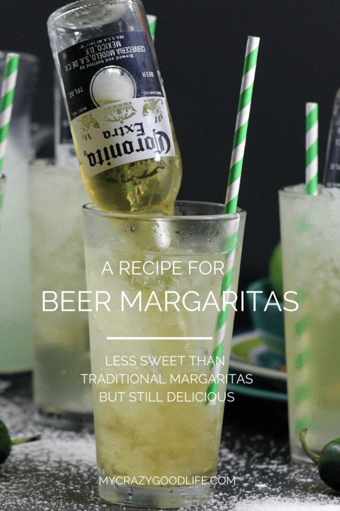 Beer Margaritas My Crazy Good Life