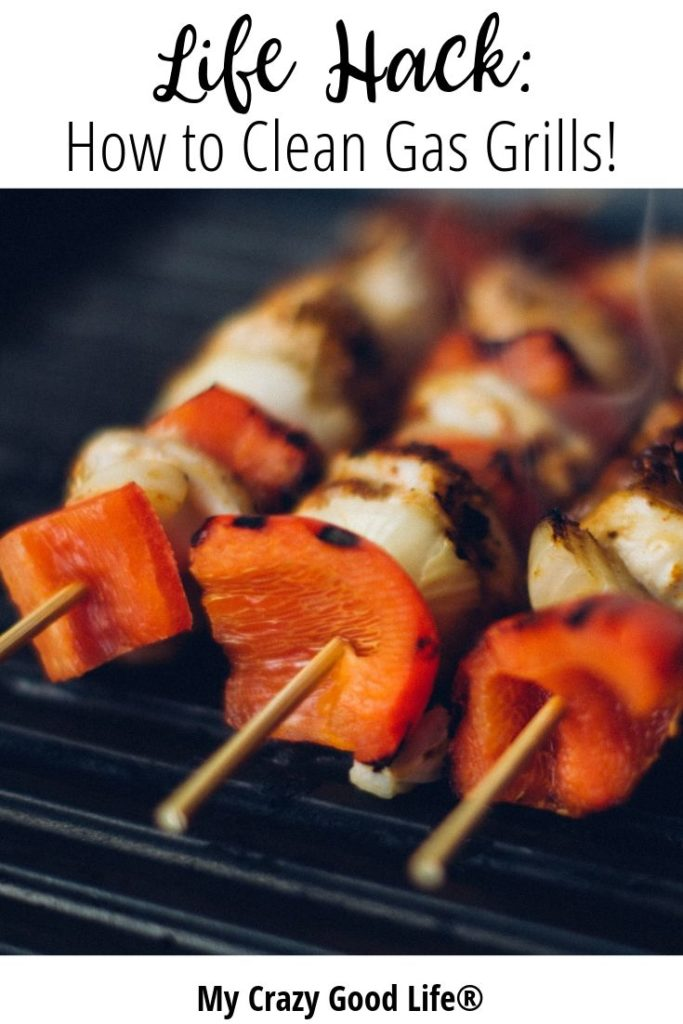 Pin image with kabobs on the grill text at the top reads Life Hack: how to clean gas grills!