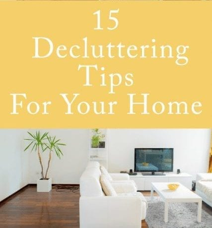 15 Decluttering Tips for your Home