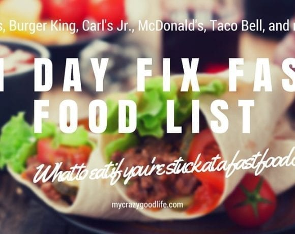 It's never the best choice, but sometimes fast food is the only choice. Here's your 21 Day Fix fast food list–what to eat in a restaurant while on the 21 Day Fix.