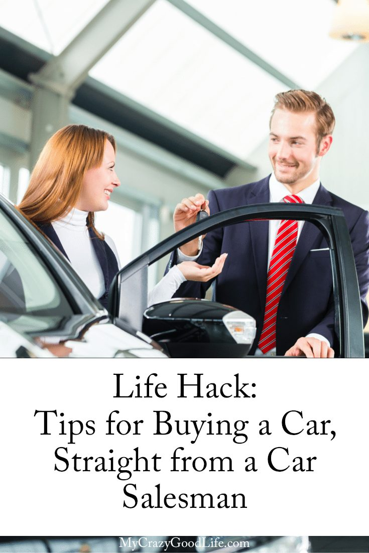 life hack tips for buying a car straight from a car salesman my crazy good life. Black Bedroom Furniture Sets. Home Design Ideas