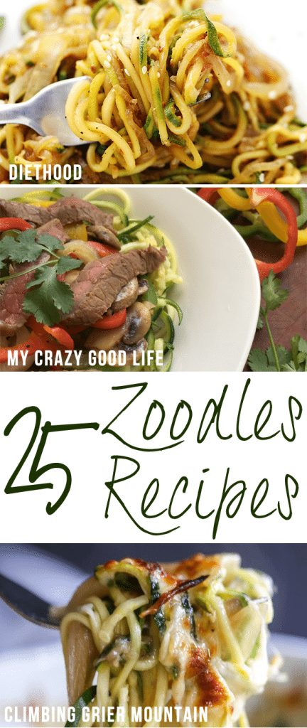 25 Zoodles Recipes Easy And Healthy Zoodles Recipes My Crazy Good Life