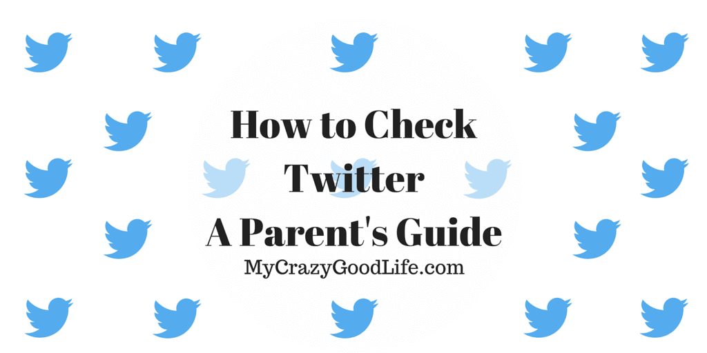How to Check Twitter – a Guide For Parents