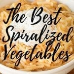 The Best Spiralized Vegetables Recipes