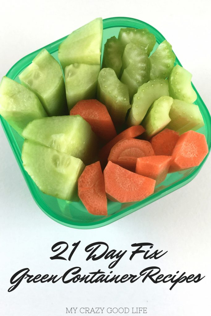 21 Day Fix Green Container Recipes My Crazy Good Life