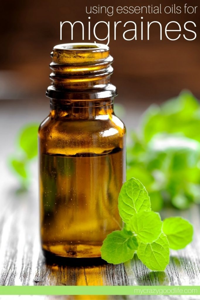 Using Essential Oils For Migraines My Crazy Good Life