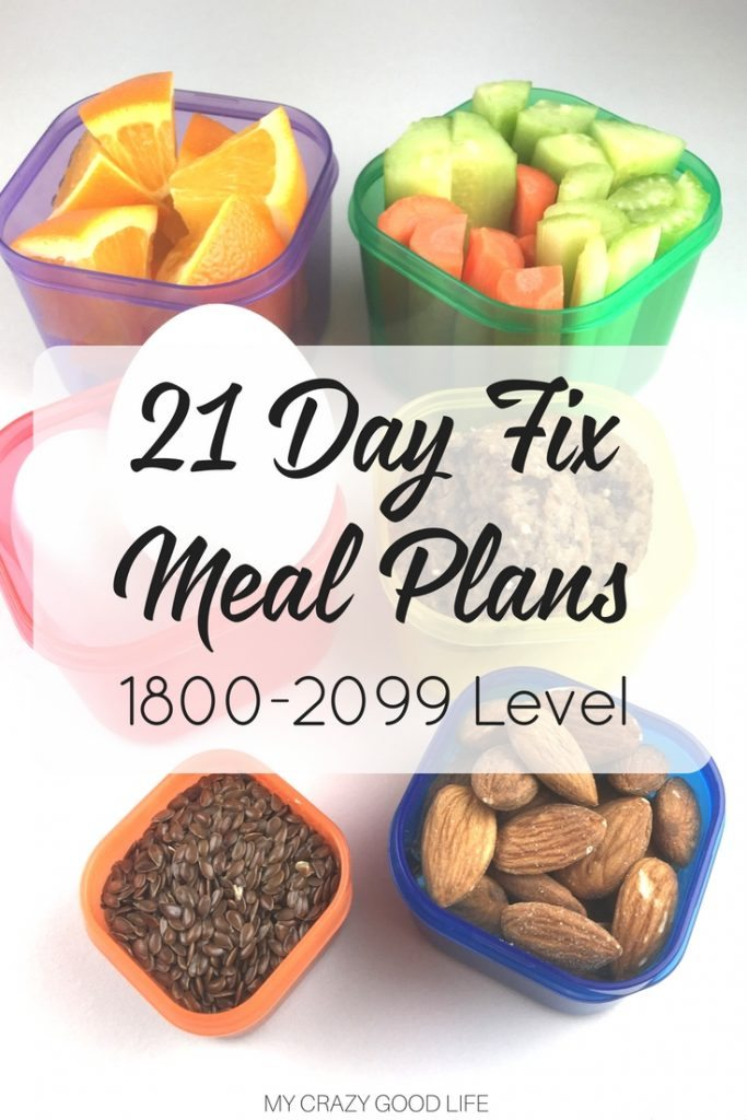 21 Day Fix Meal Plans For 1800-2099 Level | My Crazy Good Life