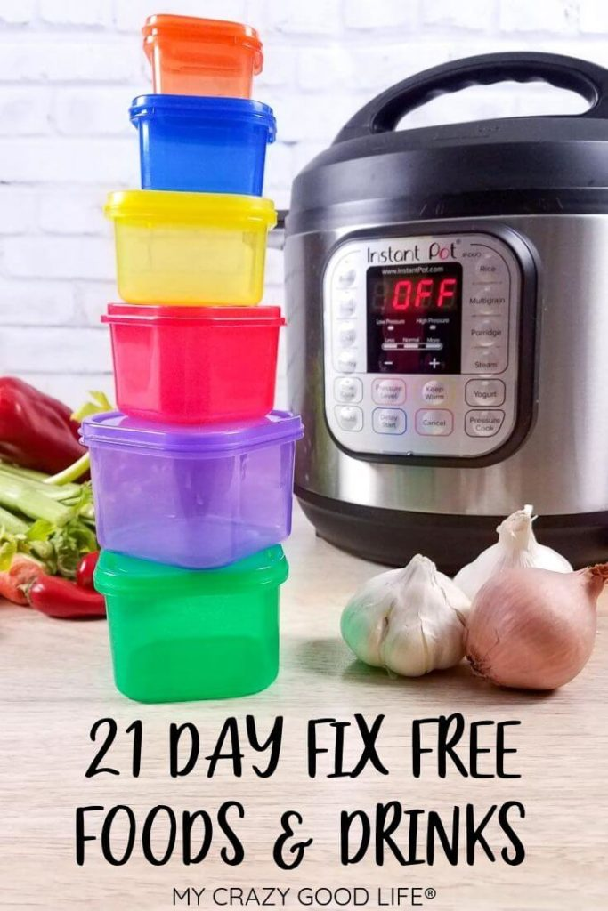 Pin style image with an Instant Pot, 21 Day Fix containers, and other tools with title of 21 Day Fix Free Foods and Drinks at bottom