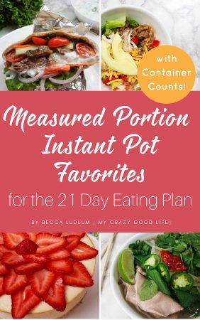 All of your favorite recipes from My Crazy Good Life in an easy to print format. These 21 Day Fix recipes are perfect for the Instant Pot lover!