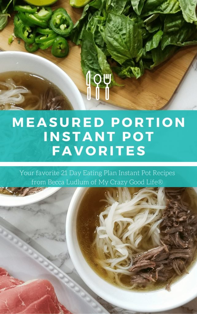 Measured Portion Instant Pot Favorites A 21 Day Fix Instant Pot Ebook My Crazy Good Life