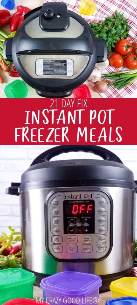 Pin which has a photo top down of an instant pot at the top and at the bottom an image of an Instant Pot surrounded by 21 Day Fix containers. In the middle there is white text in a red box that reads 21 Day Fix Instant Pot Freezer Meals.