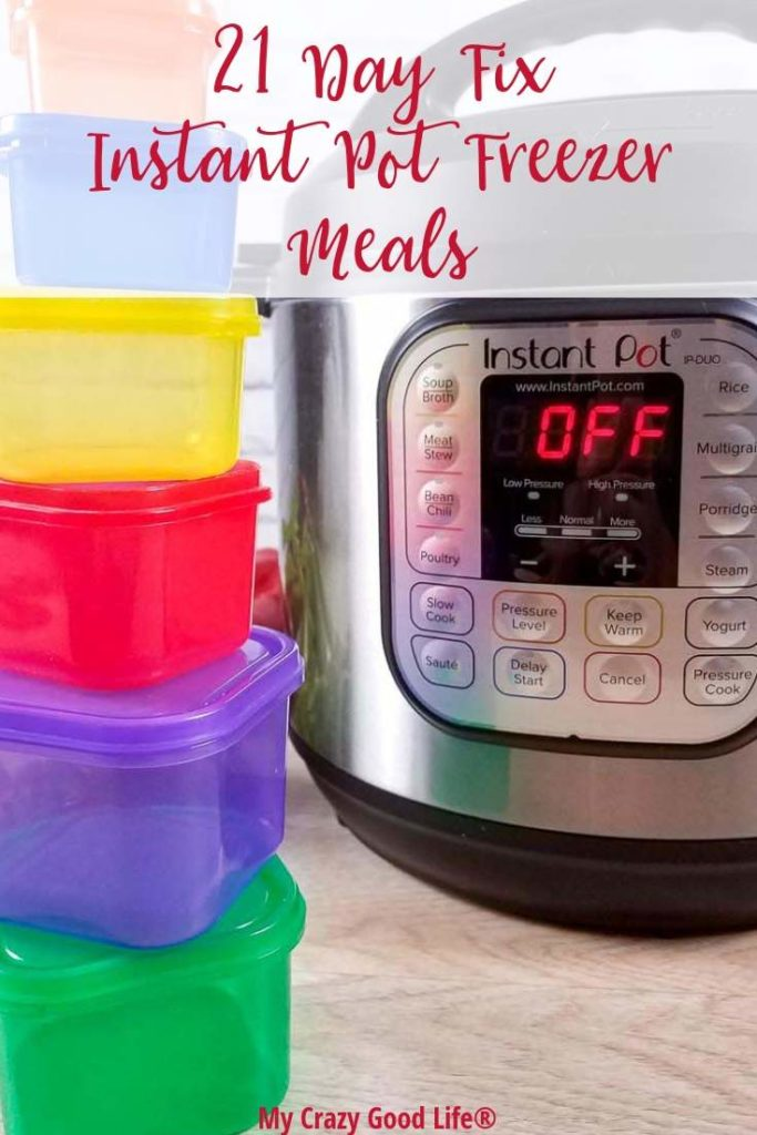 Image if Instant Pot with stack of 21 Day Fix containers in front of it with red text at the top of the image which says 21 Day Fix Instant Pot freezer meals.