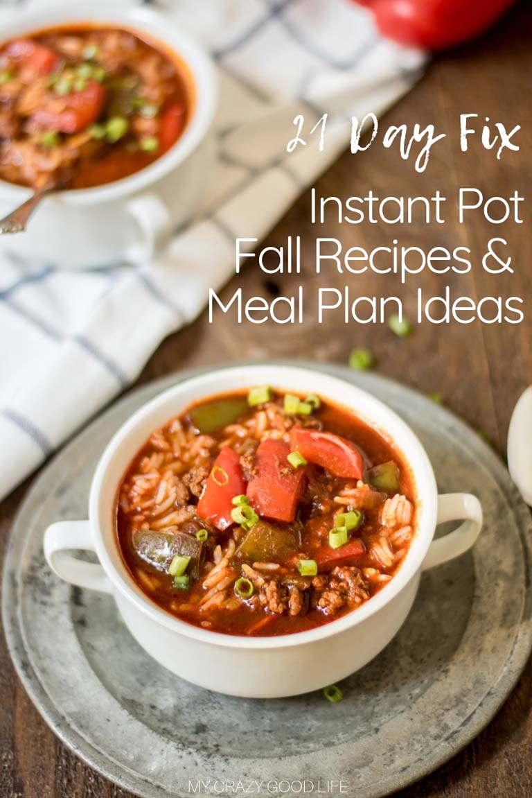 21 Day Fix Instant Pot Fall Recipes Meal Plan Ideas My Crazy Good Life