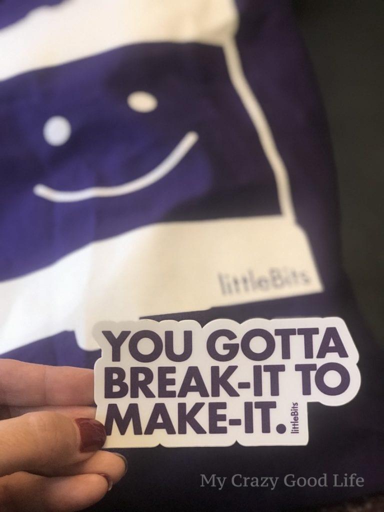 littleBits sticker - you gotta break it to make it