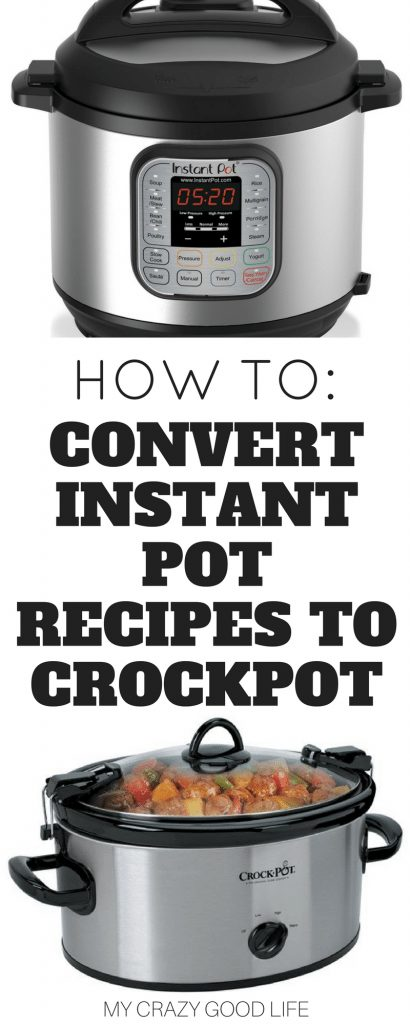 Instant Pot recipes are all the rage, however, not everyone has access to one or a similar programmable pressure cooker. If you are looking for ways to convert Instant Pot recipes to crockpot this post should help.  #instantpot #crockpot #recipes