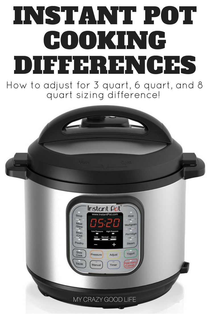 Instant Pot Cooking Differences How To Adjust For Size Differences My Crazy Good Life