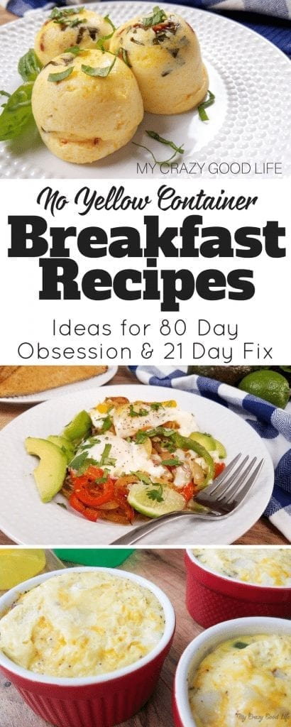 The 80 Day Obsession is coming! The best way to get ready is to be prepared for the food portion. Start out with these no yellow breakfast recipes for 80 Day Obsession and 21 Day Fix! #beachbody #80dayobsession #workout #mealplan #noyellow #21dayfix