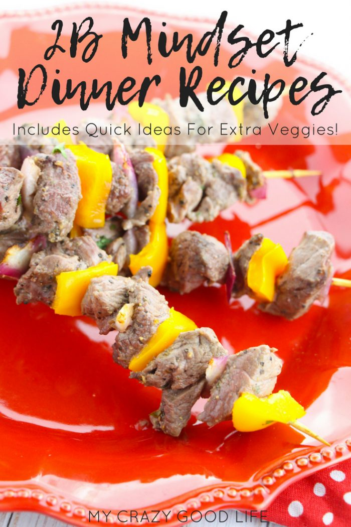 These 2B Mindset dinner recipes are family friendly and easy to prep with extra veggies to make them veggies most! 2B Mindset Recipes | Healthy Dinner Recipes | 2B Mindset Program #beachbody #2BMindset #2BMindsetDinners #DinnerRecipes #healthymeals #veggiesmost