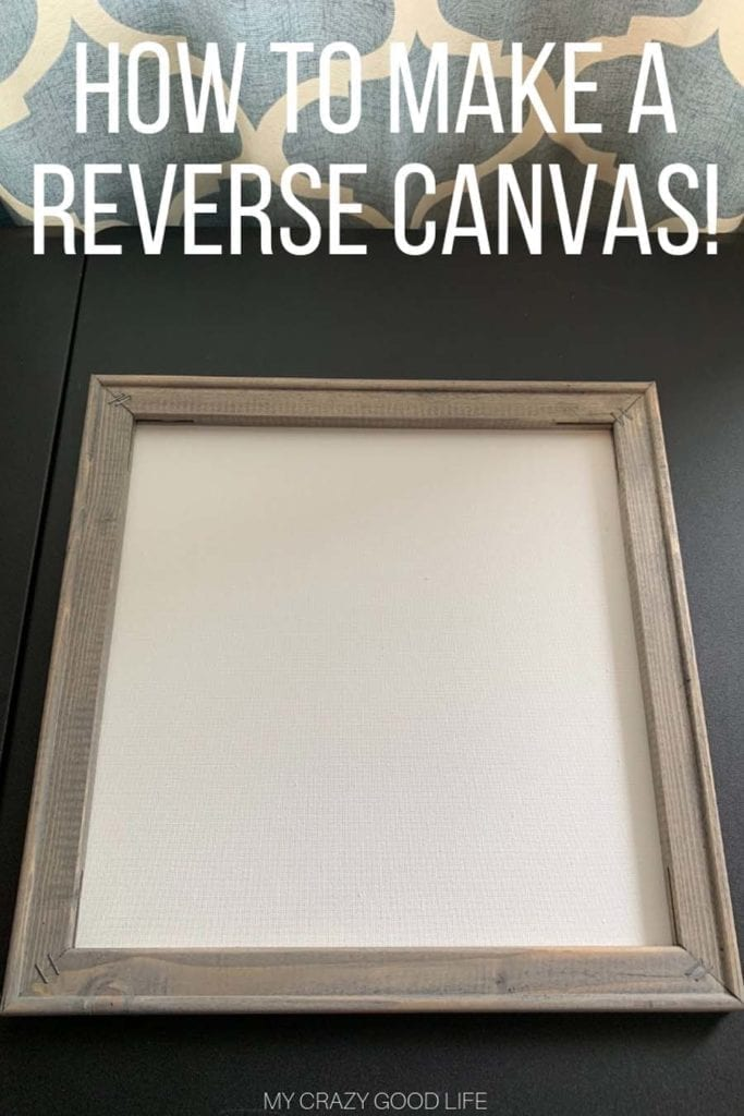 What Is A Reverse Canvas A Cricut Tutorial My Crazy Good Life