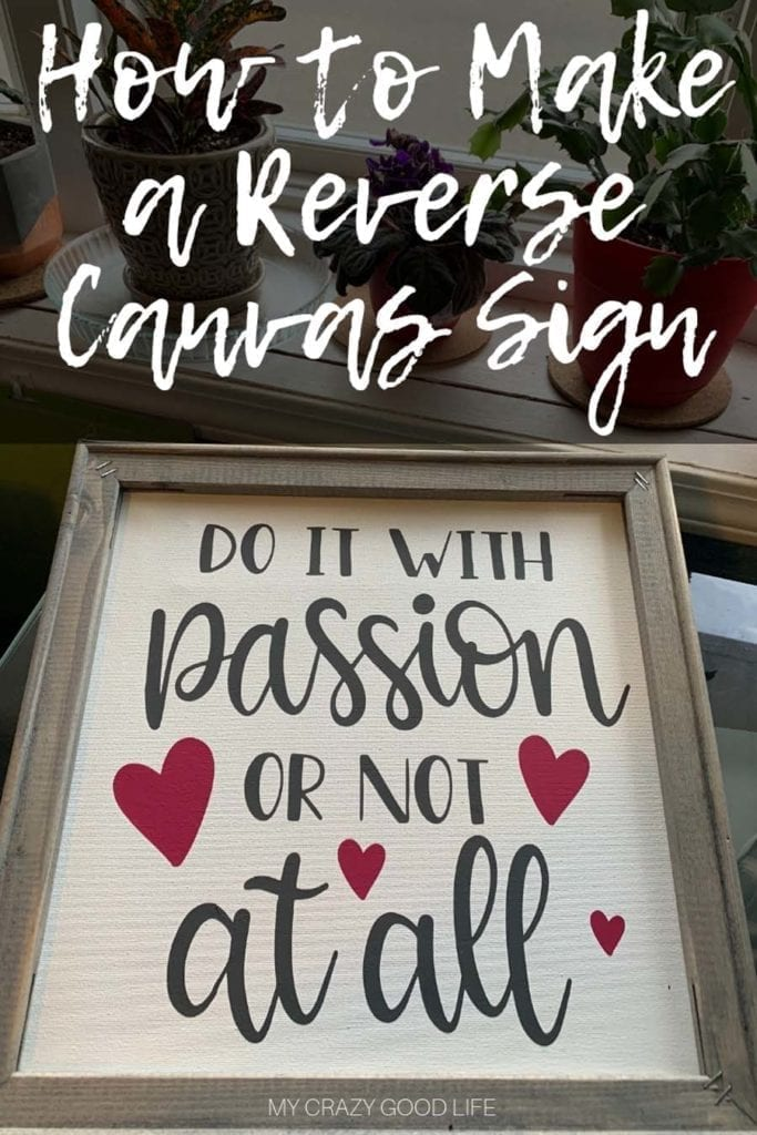 Have you seen the gorgeous reverse canvas signs that are all over the internet and the crafting world? Wondering how you can make a reverse canvas sign at home? Learning how to make a reverse canvas sign is quick and easy. Reverse Canvas Tutorial | Cricut Crafts | Vinyl Signs | Crafting | DIY Canvas Sign | Farmhouse Signs #cricutcrafts #reversecanvas