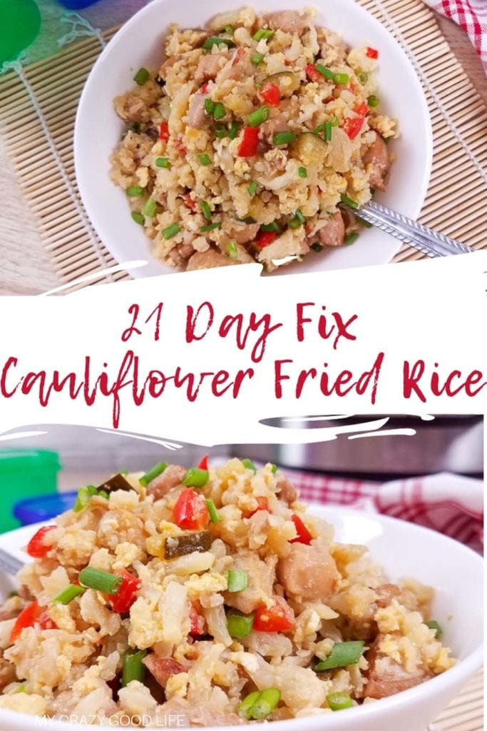 21 Day Fix Cauliflower Fried Rice title in the middle. Two images top and bottom of cauliflower fried rice up close and in a white bowl.
