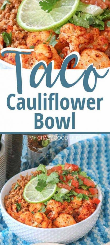 collage with text showing easy cauliflower taco bowls